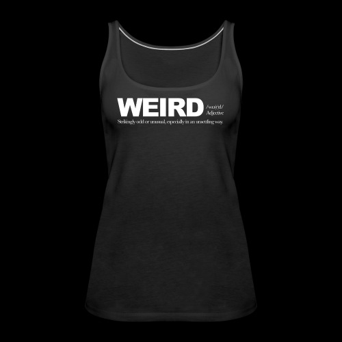 WIERD BW - Women's Premium Tank Top