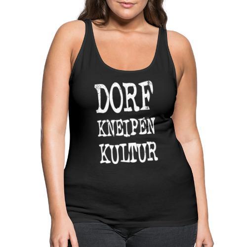 Dorfkneipen-Kultur - Frauen Premium Tank Top