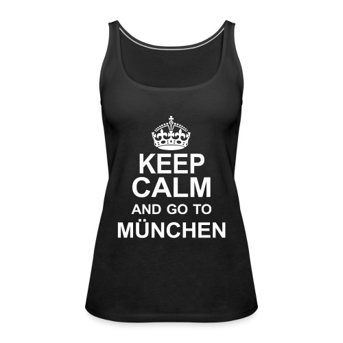 Keep Calm_München - Women's Premium Tank Top