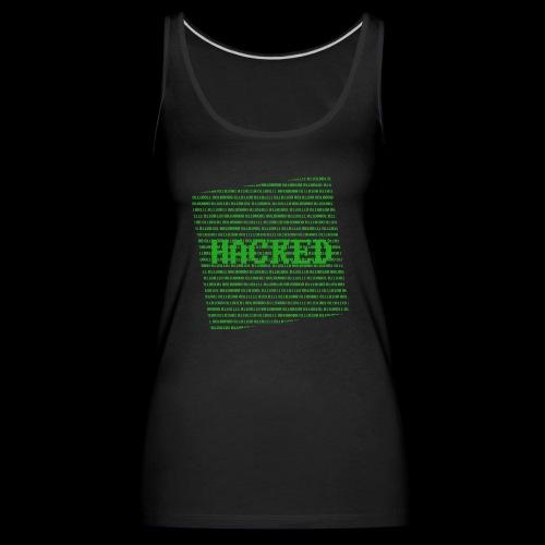 Hacked - Dame Premium tanktop