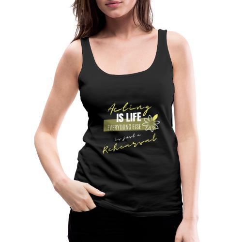 Acting life - Camiseta de tirantes premium mujer