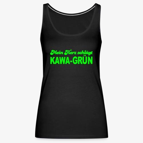 Mein Herz schlägt KAWA GRÜN - Frauen Premium Tank Top