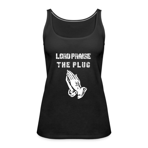 Lord Praise The Plug - Women's Premium Tank Top