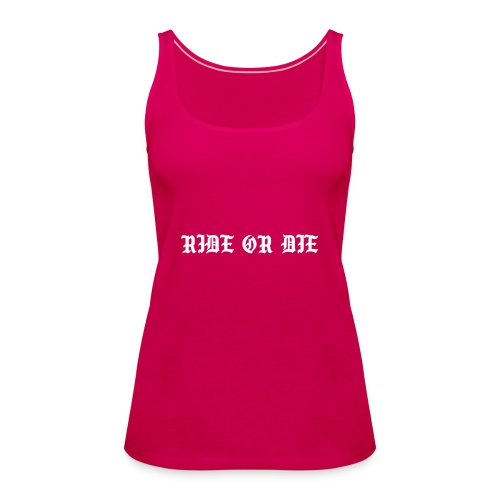 RIDE OR DIE - Vrouwen Premium tank top