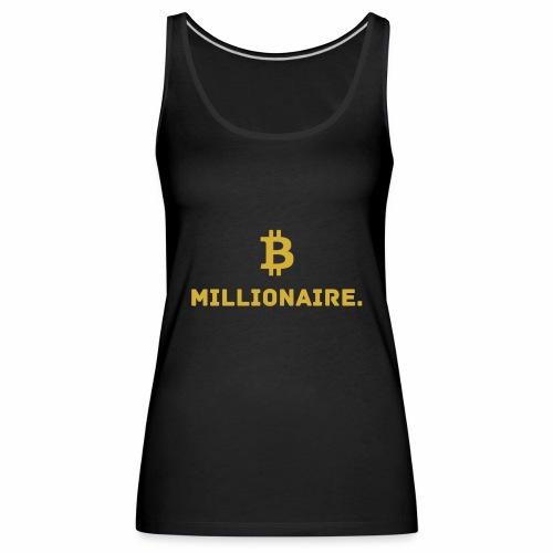 Millionaire. X Bitcoin Millionaire. - Women's Premium Tank Top