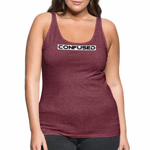 CONFUSED Design, Verwirrt, cool, schlicht - Frauen Premium Tank Top