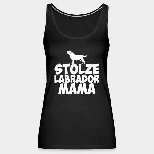 Stolze Labrador Mama Hund Hundeliebe - Frauen Premium Tank Top