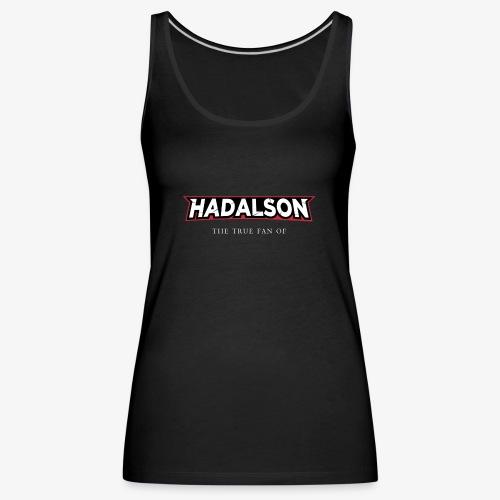 The True Fan Of Hadalson - Women's Premium Tank Top