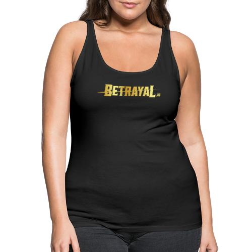 00417 Betrayal dorado - Camiseta de tirantes premium mujer