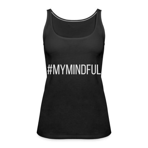 #MyMindful - Frauen Premium Tank Top