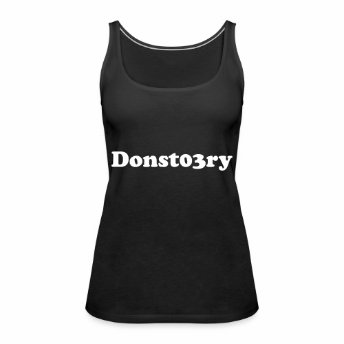 donst03ry name - Women's Premium Tank Top
