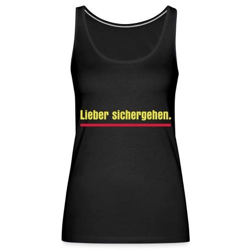 lieber sichergehen gelb - Frauen Premium Tank Top