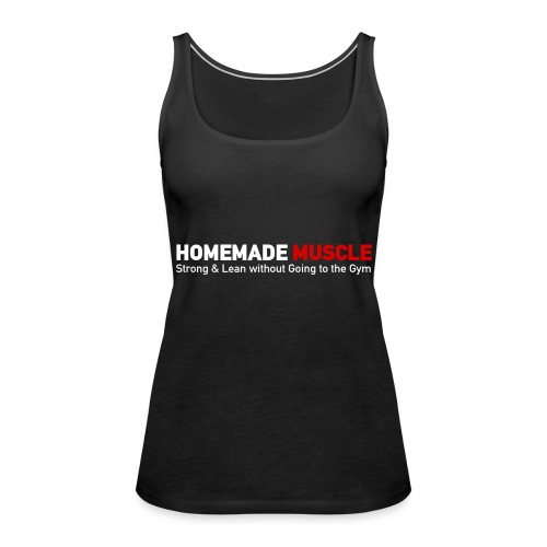 HOMEMADE MUSCLE Apparel - Women's Premium Tank Top