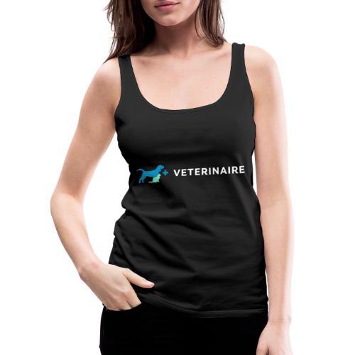 Vétérinaire, un métier qui a son importance - Débardeur Premium Femme