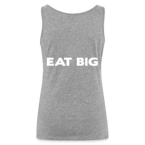 eatbig - Women's Premium Tank Top