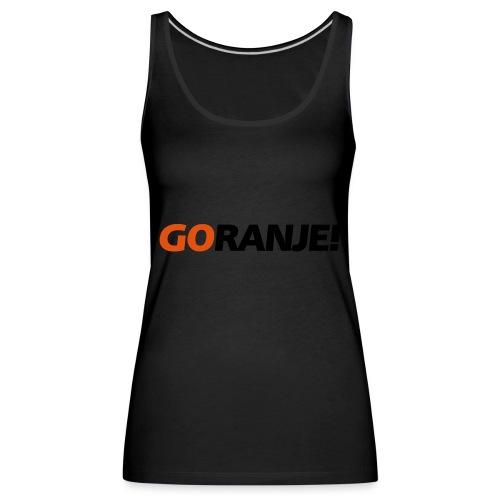 Go Ranje - Goranje - 2 kleuren - Vrouwen Premium tank top