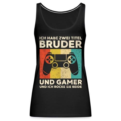 Bruder Gamer Gaming Junge Geschenk Sohn - Frauen Premium Tank Top