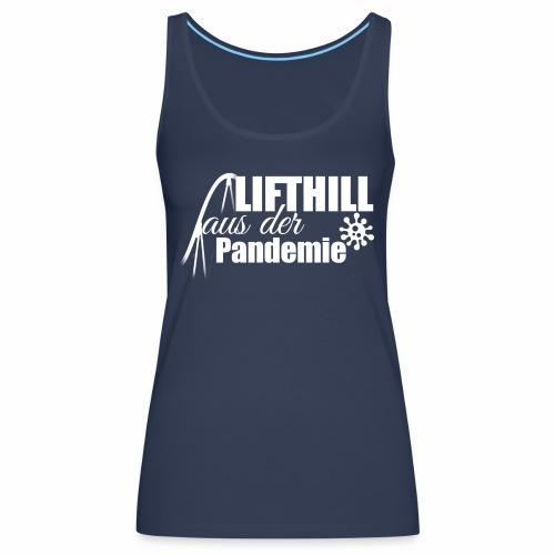 Lifthill aus der Pandemie Logo - Frauen Premium Tank Top