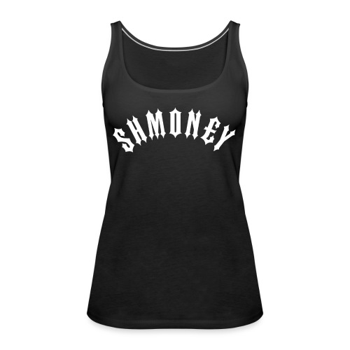 Shmoney - Women's Premium Tank Top