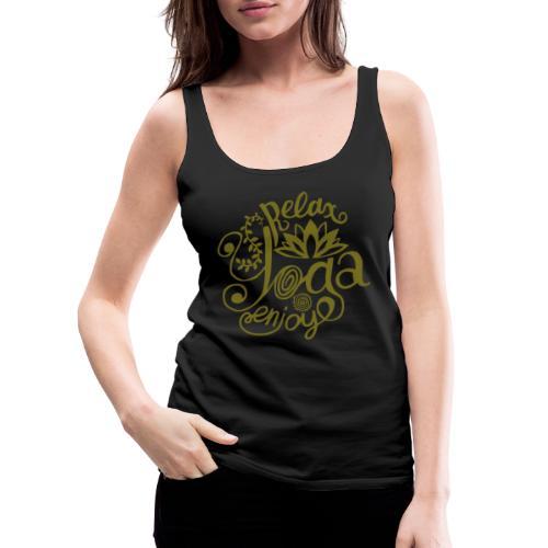 Yoga Relax Tshirt und Freude bei den Yogaübungen - Frauen Premium Tank Top