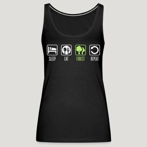 Sleep Eat Forest Repeat - Frauen Premium Tank Top