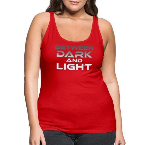 Between Dark And Light - Naisten premium hihaton toppi