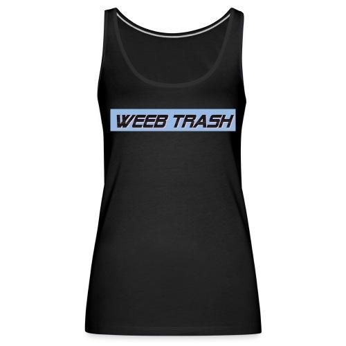 Weeb trash - Women's Premium Tank Top