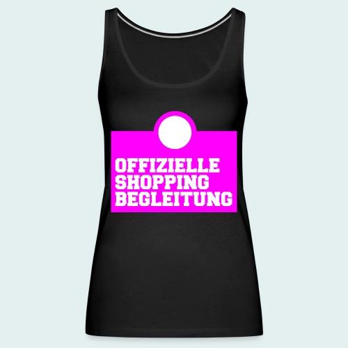 Offizielle Shopping Begleitung Damenshirt - Frauen Premium Tank Top