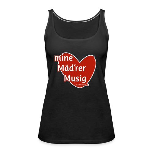 Mine Mäd´rer Musig - Frauen Premium Tank Top