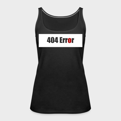404 Error - Frauen Premium Tank Top