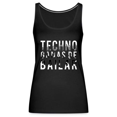 Camiseta TECHNO GANAS DE BAILAR - Camiseta de tirantes premium mujer