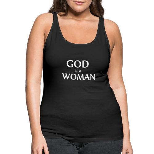 GOD IS A WOMAN - Women's Premium Tank Top