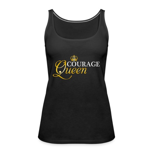 courage queen - Women's Premium Tank Top