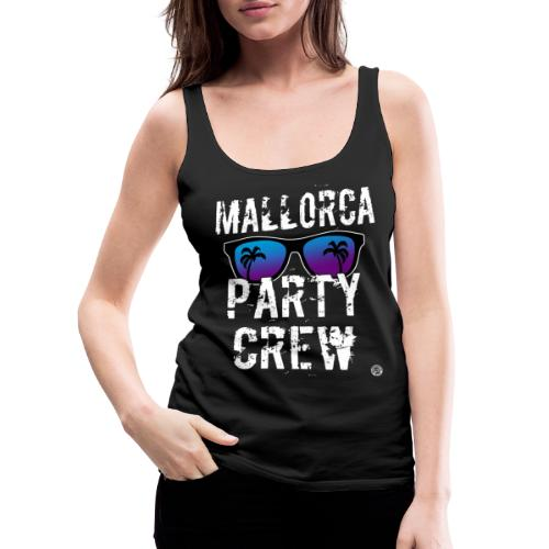 MALLORCA PARTY CREW Shirt - Damen Herren Frauen - Vrouwen Premium tank top