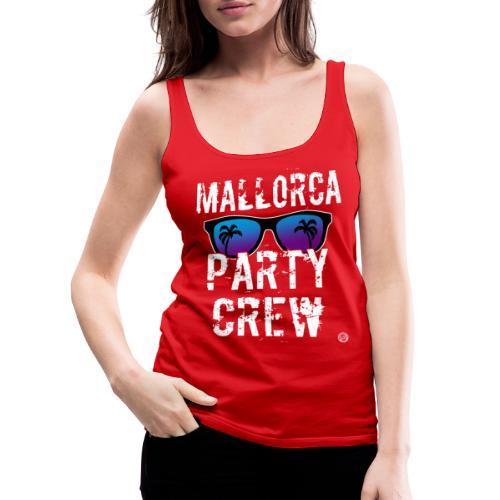 MALLORCA PARTY CREW Shirt - Damen Herren Frauen - Vrouwen Premium tank top