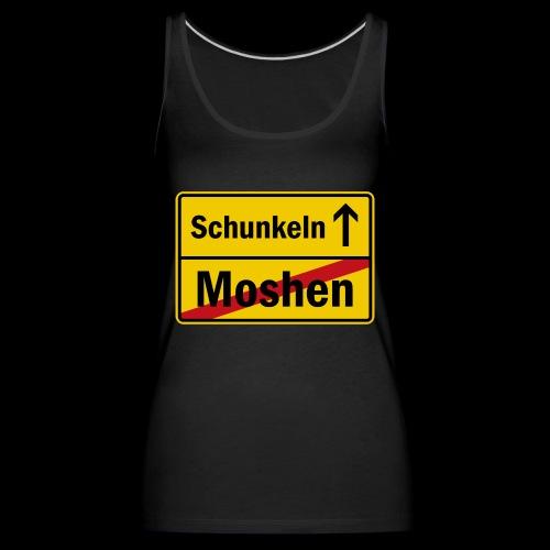 moshen vs. schunkeln - Frauen Premium Tank Top