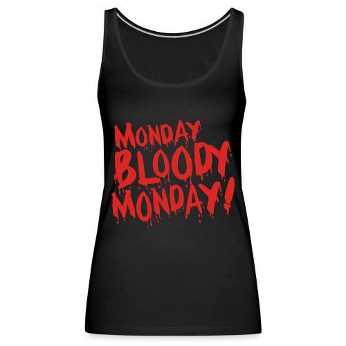 Monday Bloody Monday! - Vrouwen Premium tank top