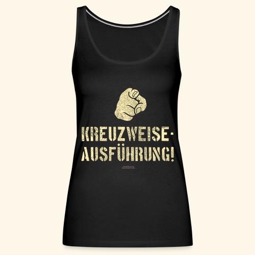 Lustiges Sprüche Design T Shirt Kreuzweise - Frauen Premium Tank Top