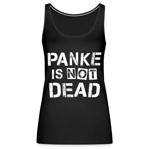 Panke Is Not Dead Berlin Punk Parodie Design - Frauen Premium Tank Top