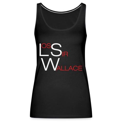 Los Sir Wallace - Camiseta de tirantes premium mujer