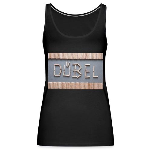 Dübel - Frauen Premium Tank Top