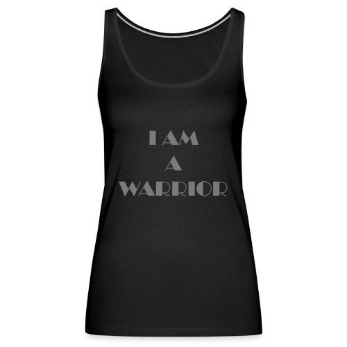 I am a warrior - Women's Premium Tank Top