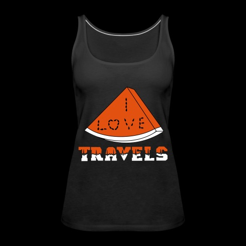I LOVE TRAVELS FRUITS for life - Women's Premium Tank Top