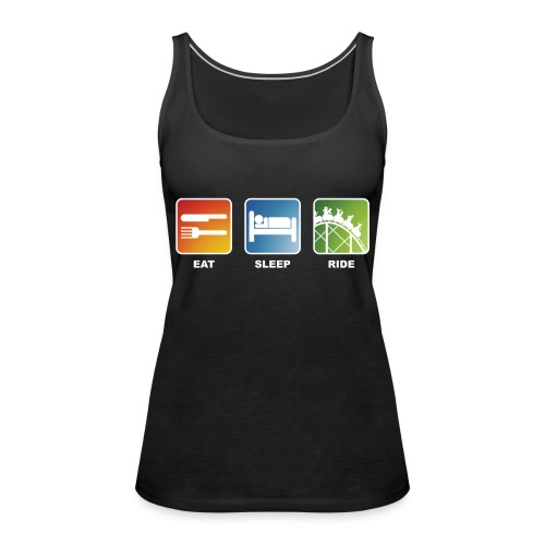 Eat, Sleep, Ride! - T-Shirt Schwarz - Frauen Premium Tank Top