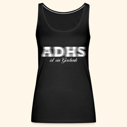 ADHS - Frauen Premium Tank Top