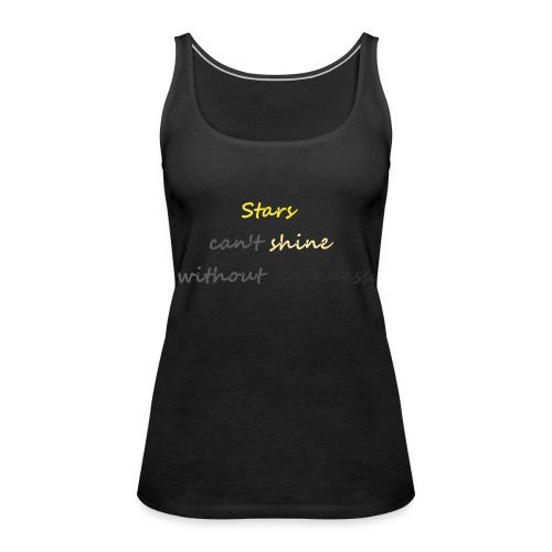 Stars can not shine without darkness - Women's Premium Tank Top