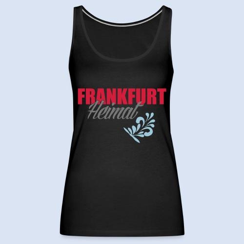 Frankfurt Meine Heimat #Frankfurt #Heimat - Frauen Premium Tank Top