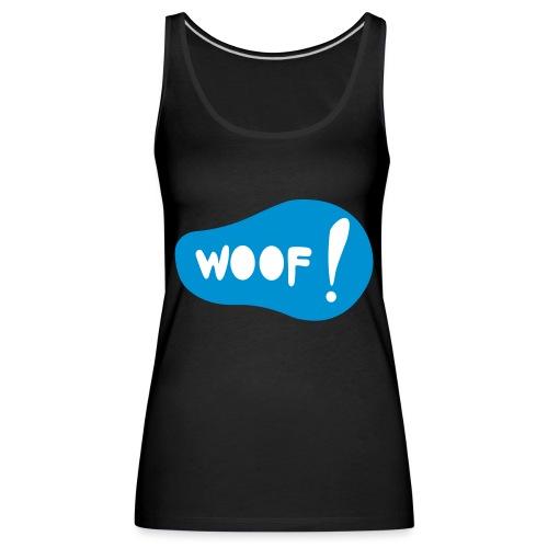Woof! T-Shirt - Frauen Premium Tank Top