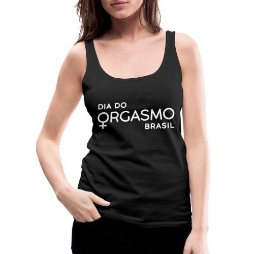 DIA DO ORGASMO - Women's Premium Tank Top