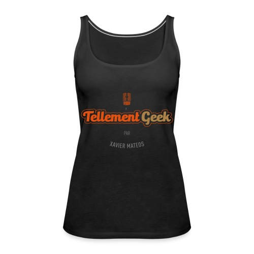 Tellement Geek Logo - Débardeur Premium Femme